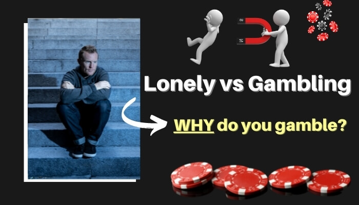 How loneliness trigger gambling addiction